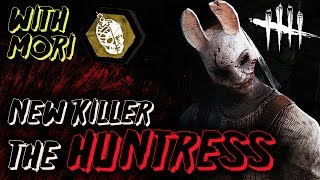 THE HUNTRESS!  New Killer in Dead by Daylight [New Mori]