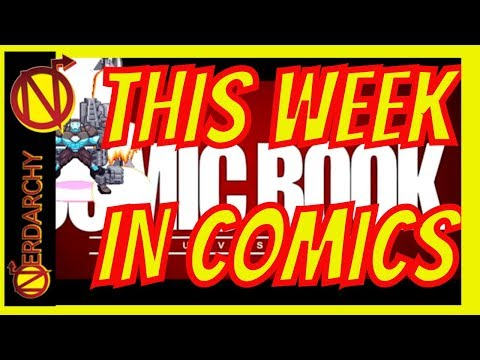 This Week in Comics #30 with Comic Book University- Nerdarchy Network