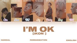 [HAN|ROM|ENG] iKON - I'M OK (Color Coded Lyrics)