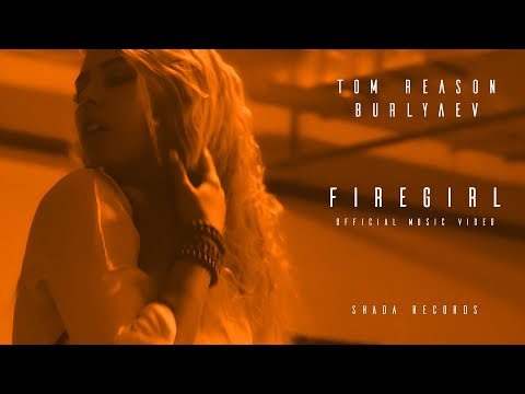Смотреть клип Tom Reason & Burlyaev - Firegirl
