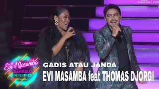 Video Evi masamba feat thomas djorgi - gadis atau janda download MP3, 3GP, MP4, WEBM, AVI, FLV Mei 2018