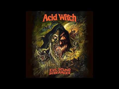 Acid Witch — Evil Sound Screamers (2017) Full Album