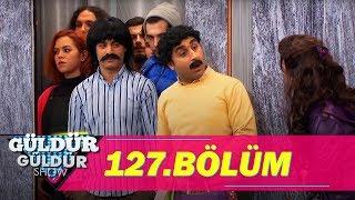 Güldür Güldür Show 127.Bölüm (Tek Parça Full HD)