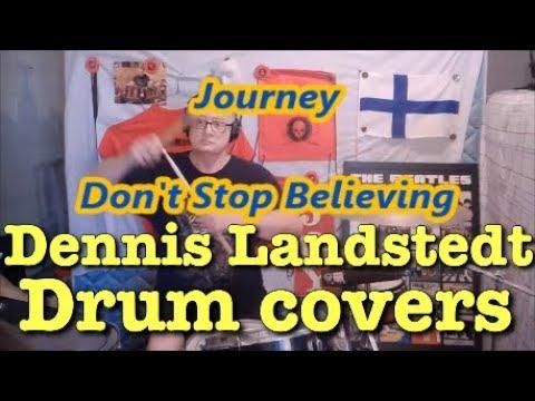 Journey, Don't Stop Believing, (new camera) Dennis Landstedt Drum Covers