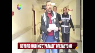 Boydak Holding'e ''Paralel'' operasyonu