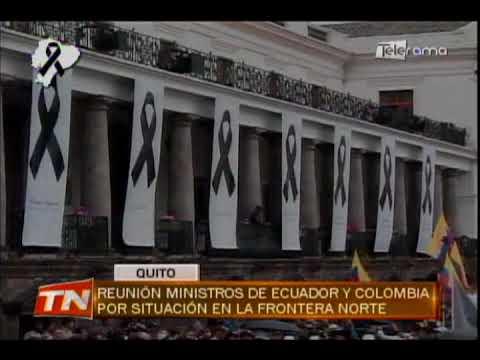 Reunión ministros de Ecuador y Colombia por situación en la frontera Norte