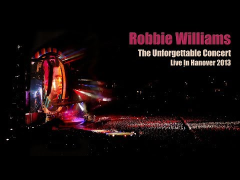 Robbie Williams • The Unforgettable Concert • Full Live In H