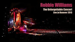 Robbie Williams • The Unforgettable Full Concert • Live In Hanover 2013 • Take The Crown Tour • HD