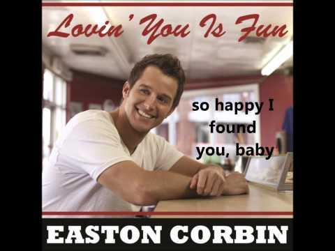 Easton Corbin: Lovin' You is Fun with lyrics