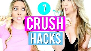 7 CRUSH Hacks Every Girl Should Know!