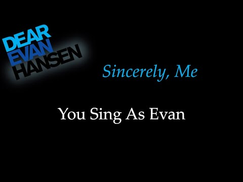 Dear Evan Hansen - Sincerely Me - Karaoke/Sing With Me: You Sing Evan