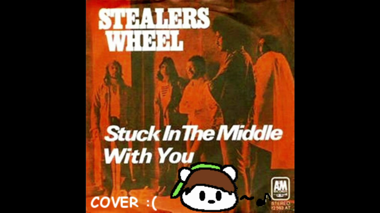 Stuck in the middle with you cover stealers wheel youtube stuck in the middle with you cover stealers wheel hexwebz Gallery