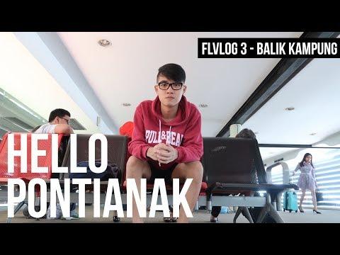 VLOG #3 - Balik Kampung // Hello Pontianak !
