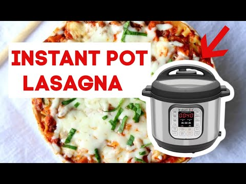 How to make Lasagna in the Instant Pot