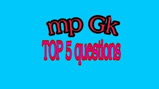 mp gk top 5 questions ans answer