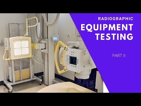 Radiogaphic Equipment Testing Part 2