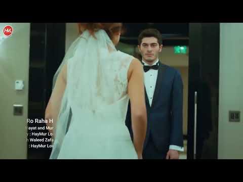 Mera dil Ro Raha Hai | Pyaar Lafzon Mein Kahan | Heart Touching Love Story | Ft. Hayat and Murat