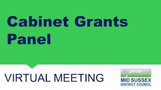 This is a meeting of Mid Sussex District Council's Cabinet Grants Panel.   The agenda can be foun...