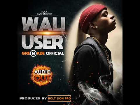 GRENADE OFFICIAL—WALI USER (Official Audio)