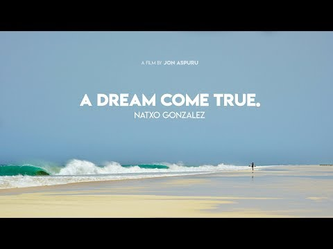 A DREAM COME TRUE · NATXO GONZALEZ