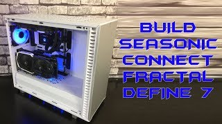 [Cowcot TV] BUILD : Seaosonic Connect 750 et Fractal Define 7