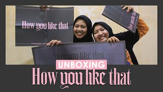 UNBOXING HOW YOU LIKE THAT - SPECIAL EDITION (BLACKPINK)