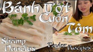 Bánh ướt hấp cuốn tôm mềm dẻo ngon khó cưỡng - Cheung Fun steamed rice  rolls - Taylor Recipes