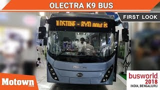 Olectra K9 | First Look | BusWorld India 2018 | Motown India