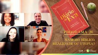 Namoro Bíblico: Realidade ou Utopia? | Diário de Eva