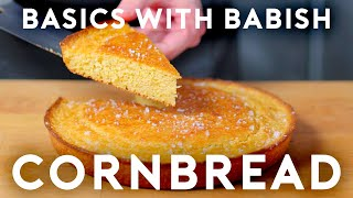 Cornbread | Basics with Babish