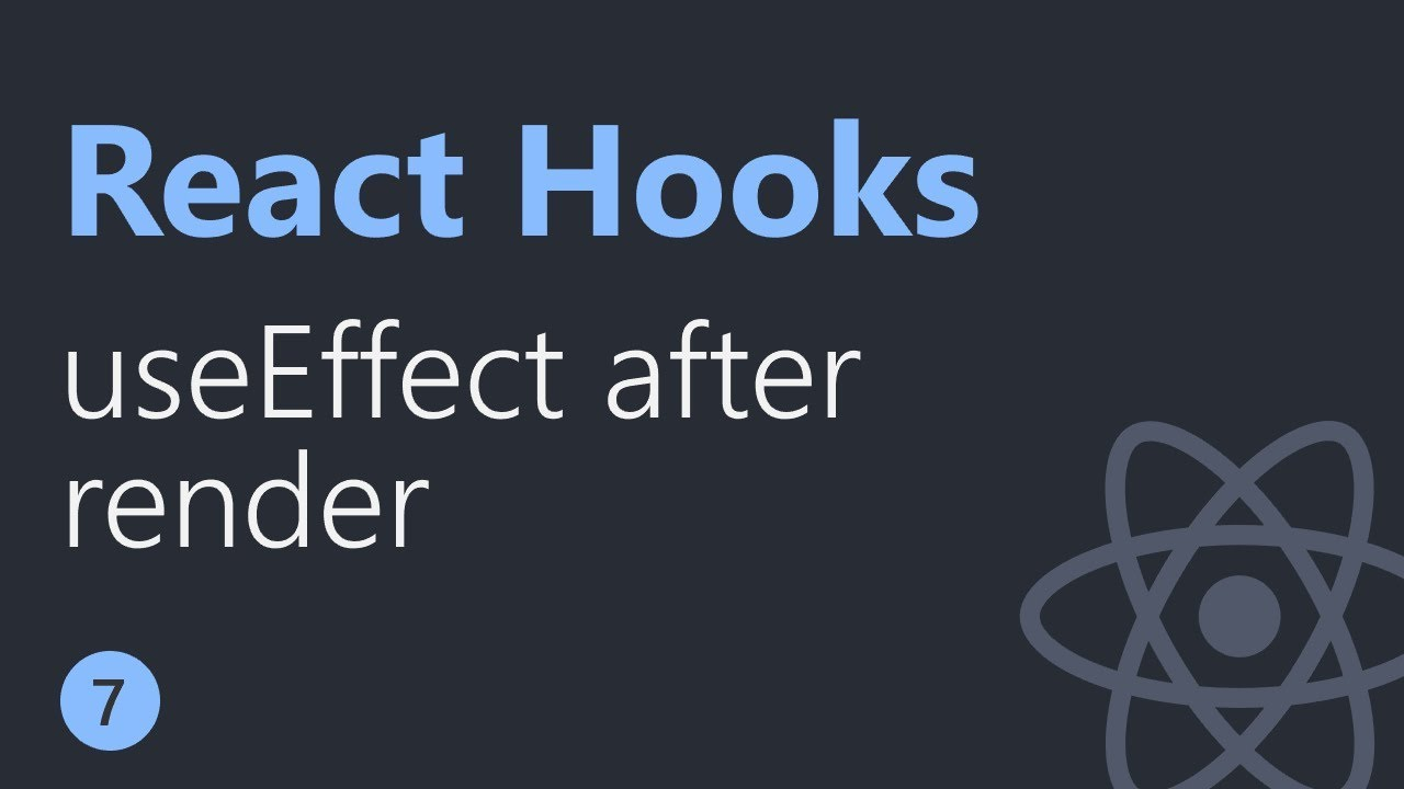 React Hooks Tutorial - 7 - useEffect after render