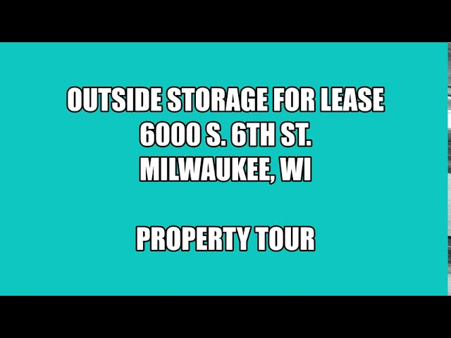 6000 South 6th Street - Milwaukee, Wisconsin - Outdoor Storage for Lease (PARADIGM Virtual Tour)