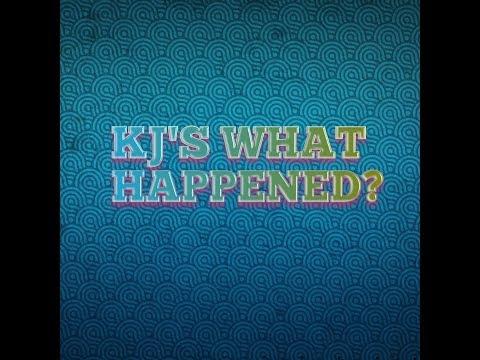 KJ'S WHAT HAPPENED? (Feb 17th thru Feb 23rd)