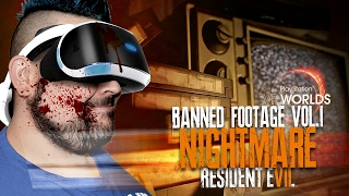 resident evil 7 vr banned footage vol 1 nightmare