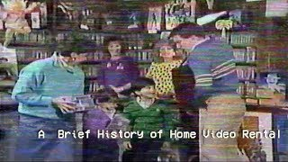 A Brief History of Home Video Rental