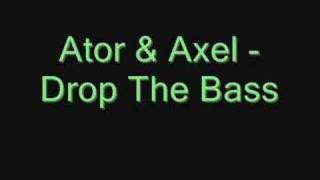 Baixar Ator & Axel - Drop The Bass