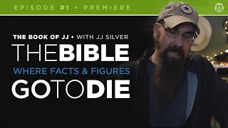 The Book of JJ: EPISODE #1: The Bible | Where Facts & Figures Go To Die