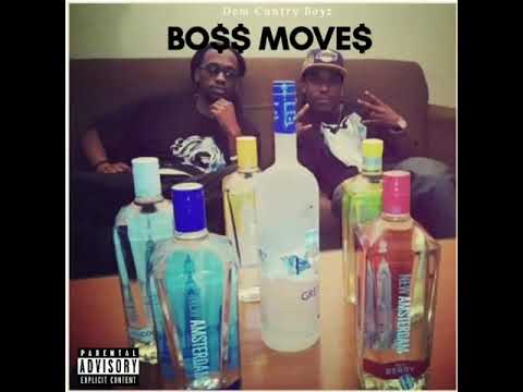 BO$$ MOVE$ X Dem Cuntry Boyz