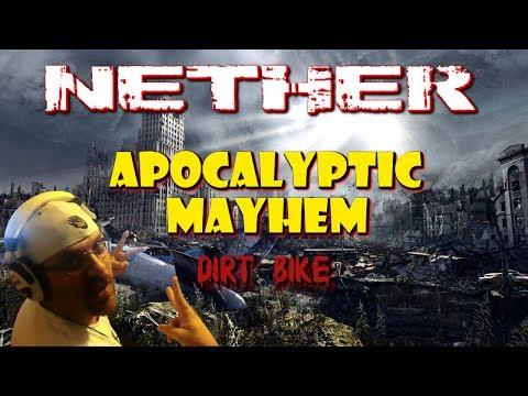 "Nether : Apocalyptic Mayhem ""Dirt Bike"" | STRG |"