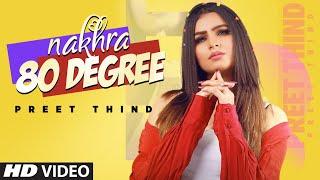 Nakhra 80 Degree - Preet Thind Mp3 Song Download