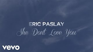 eric paslay she dont love you lyric video