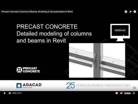 AGACAD WEBINAR: Precast Concrete – Columns & Beams. Modeling and Documentation in Revit®