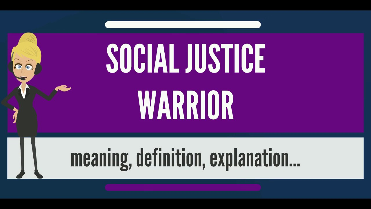 what is social justice warrior? what does social justice warrior