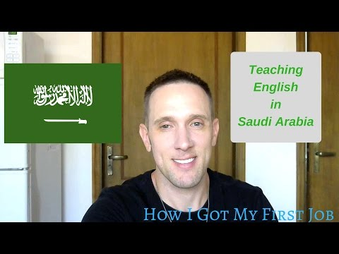 How I Got My First Job In Saudi Arabia Teaching English. My Qualifications, Age, ESL