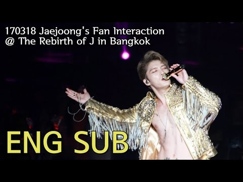 [ENG SUB] JAEJOONG'S FAN INTERACTION @ Rebirth of J in Bangkok