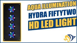 Aqua Illumination Hydra FiftyTwo HD LED Light: What YOU Need to Know