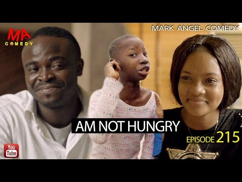 AM NOT HUNGRY (Mark Angel Comedy) (Episode 215)
