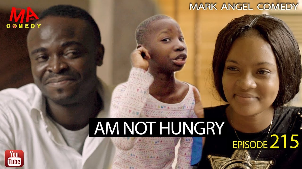 Download AM NOT HUNGRY (Mark Angel Comedy) (Episode 215)