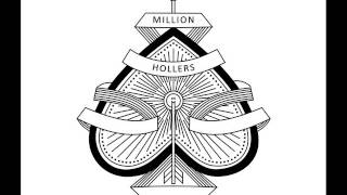 MILLION HOLLERS - Explanation Below