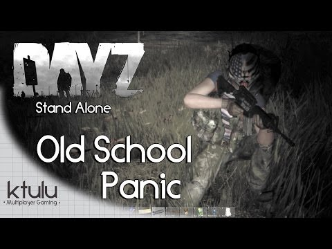 """DayZ Stand Alone - """"Back to Old School Panic"""""""